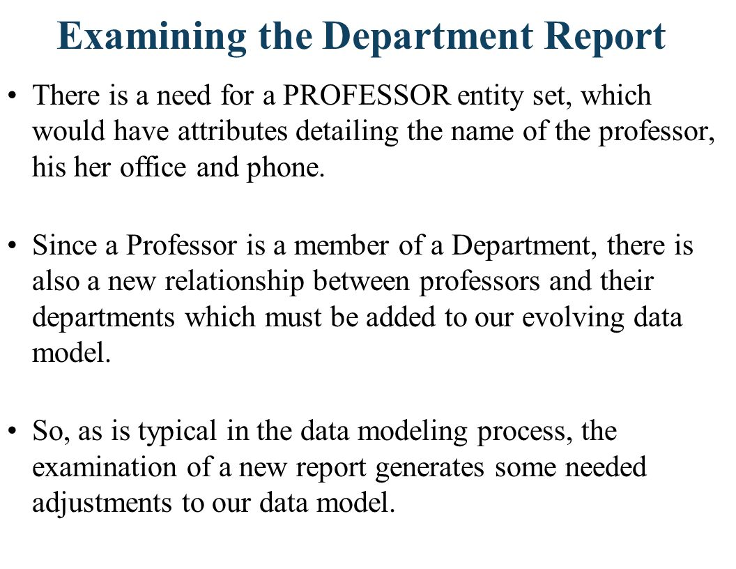 Preliminary Data Model for COLLEGE- DEPARTMENT-PROFESSOR One unanswered question for Highline University is whether or not a professor is associated with only one department, or whether a professor can teach in several departments (called a joint appointment).