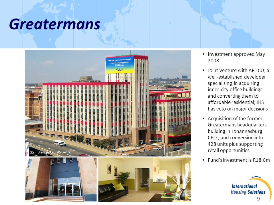 Greatermans 10 Investment Summary and Rationale Partner is a very well established development and property management firm, with about 5,000 units in central Johannesburg Conversion to 428 apartments.