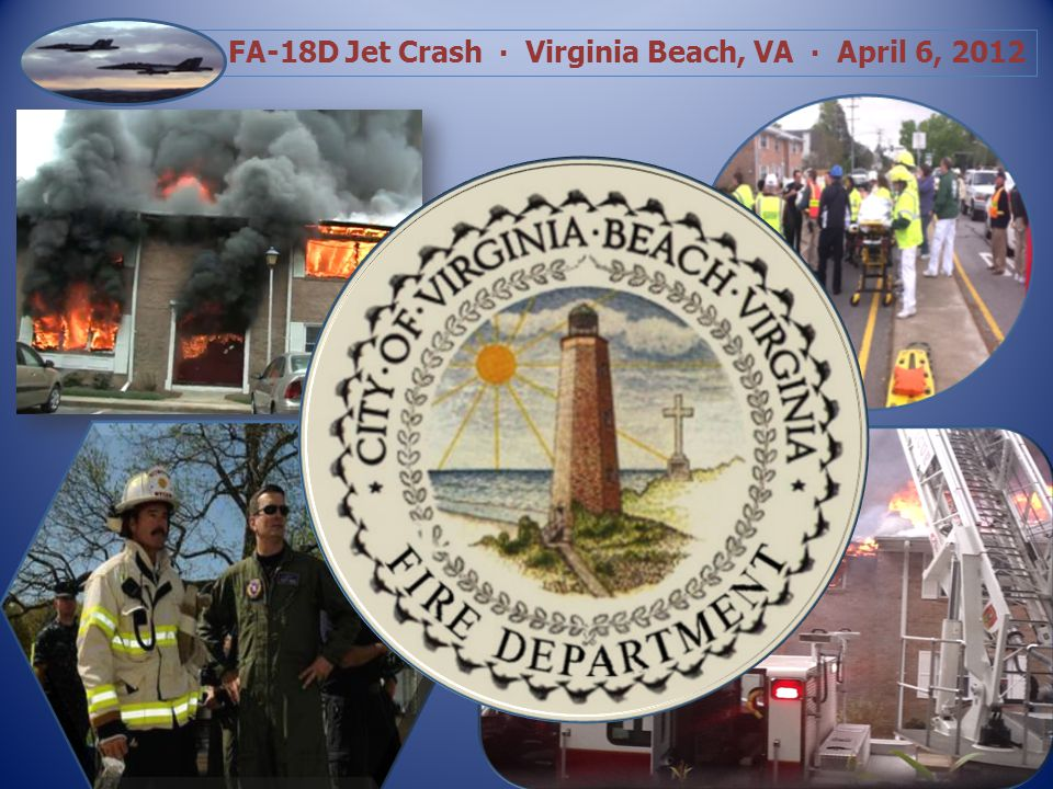 Oceana Naval Air Station located on 5,916 acres within the City of Virginia Beach 290,000 take-offs and landings per year 6,000,000 take-offs and landings since last off-site mishap FA-18/D carrying one student pilot and one instructor pilot