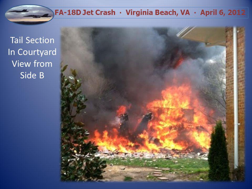 FA-18D Jet Crash Virginia Beach, VA April 6, 2012 24 th Street Division / B-Side of complex