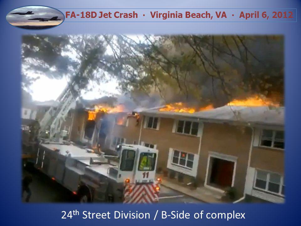 FA-18D Jet Crash Virginia Beach, VA April 6, 2012 14:31:59 Per Birdneck Command…Primary complete in areas they can enter… FIRE IS UNDER CONTROL.