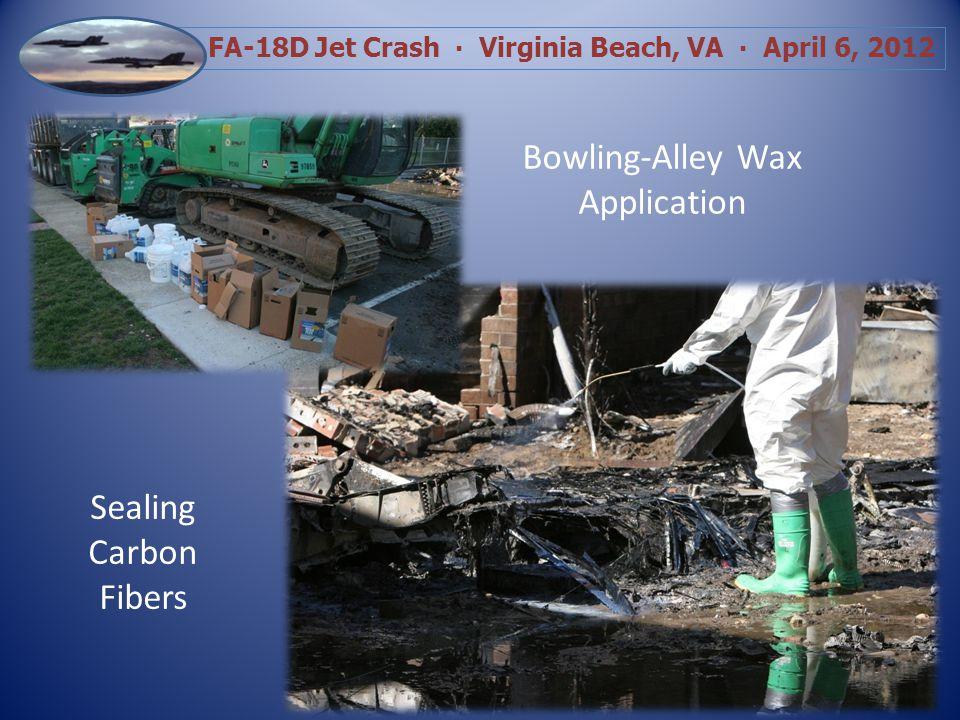 FA-18D Jet Crash Virginia Beach, VA April 6, 2012 Decon Support Jet Fuel Carbon Fibers