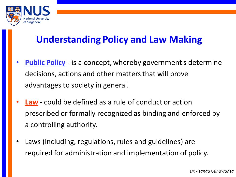 Understanding Policy and Law Making Policies are not always consistent.