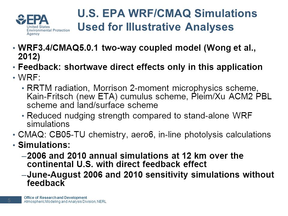 WRF/CMAQ Sensitivity Simulations With and Without Feedback 6 AOD (Feedback Run) 2m Temperature ( ° C) PBL Height (m) PM 2.5 Concentrations (µg/m 3 )O 3 Concentrations (ppb) What is the strength of the direct feedback effect for other models.