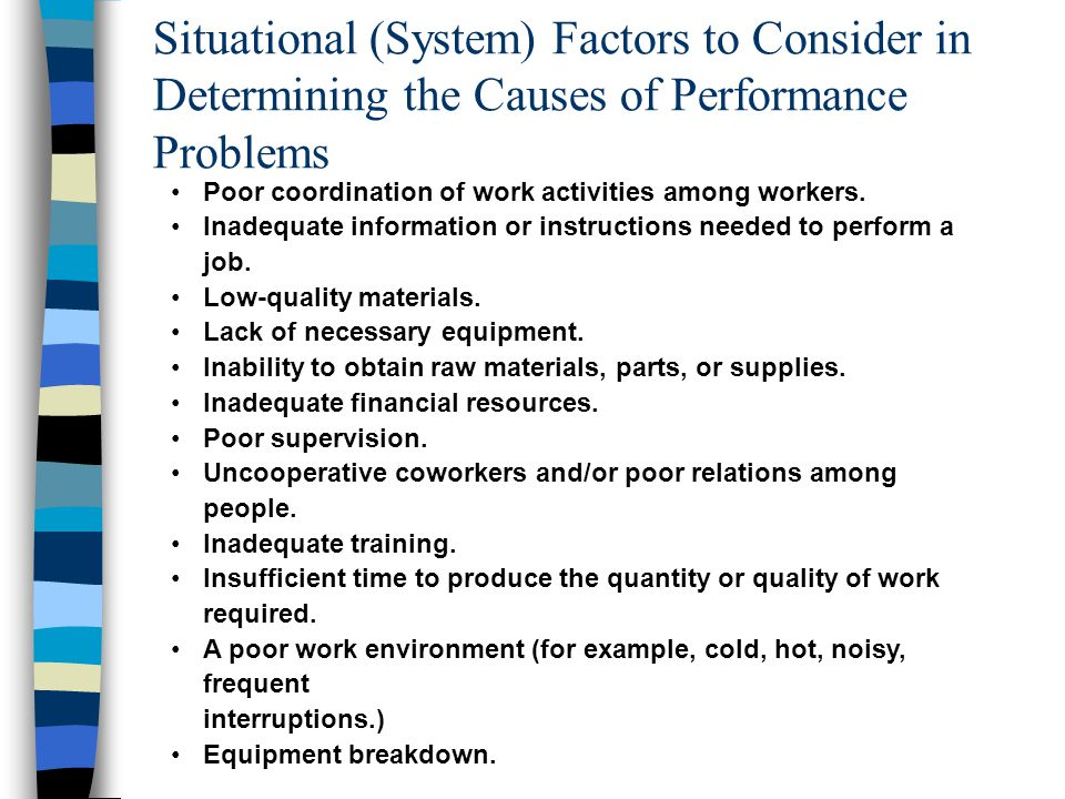 How to Determine and Remedy Performance Shortfalls CauseQuestions to Ask Ability Effort Situation Possible Remedies Has the worker ever been able to perform adequately.