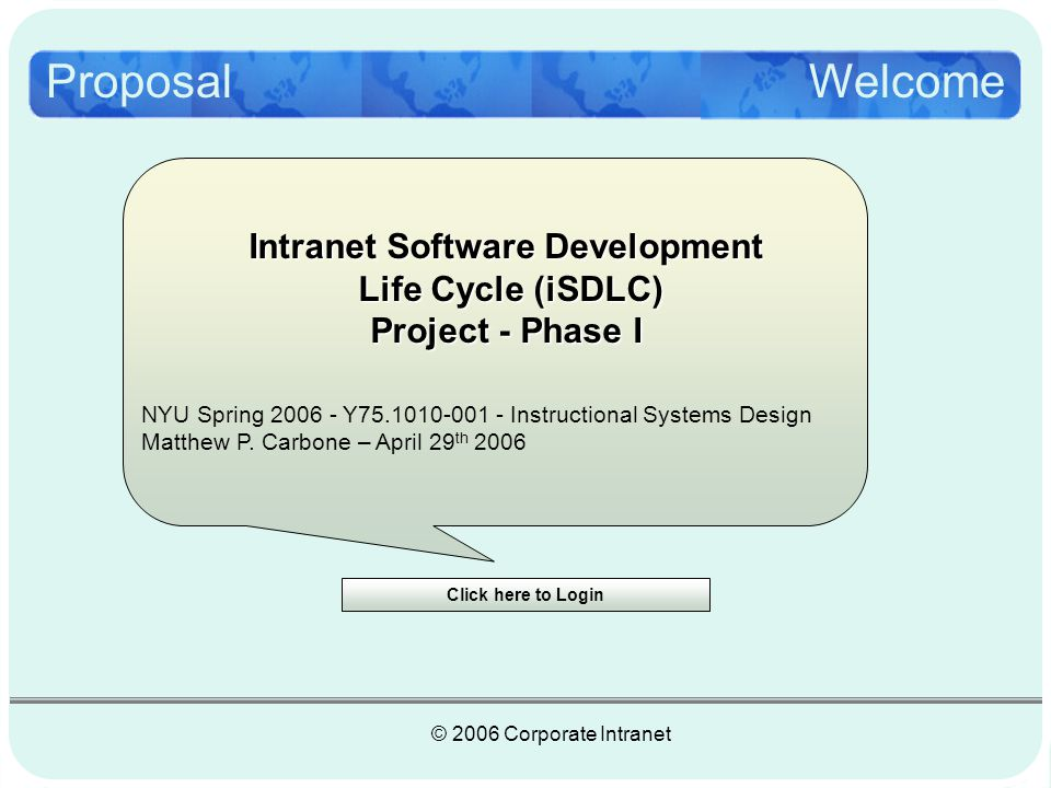 © 2006 Corporate Portal2 This presentation, proposes education and training as a solution to address the need to improve the Global Intranet managements standard operating procedures that include requests for service, communications and managing stakeholder expectations.