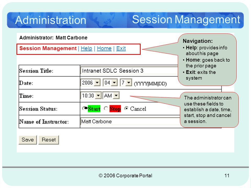 © 2006 Corporate Portal12 My e-Learnings Course Listing Course Listing | Help | Feedback | Add Session | Tools | Exit Edit Session 3 was added and Session 1 was edited and set to active Active You are logged in as Matt Carbone