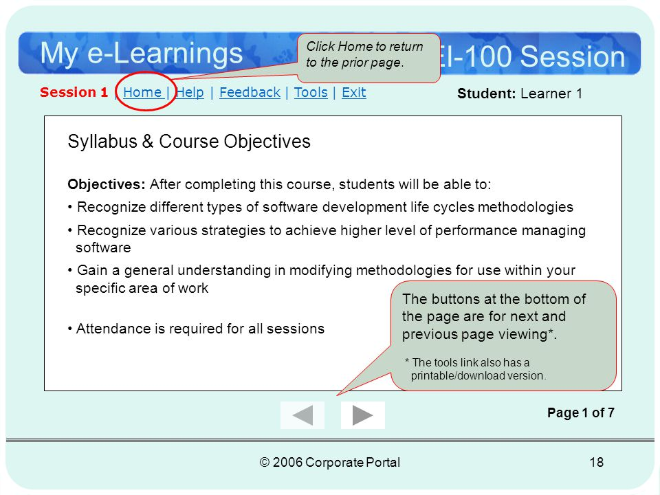 © 2006 Corporate Portal19 My e-Learnings Welcome Course: el-100 – Intranet SDLC Session 1 Instructor: Matt Carbone Introduction: This course will help Information Technology members to manage end user expectations and increase departmental, and individual performance.