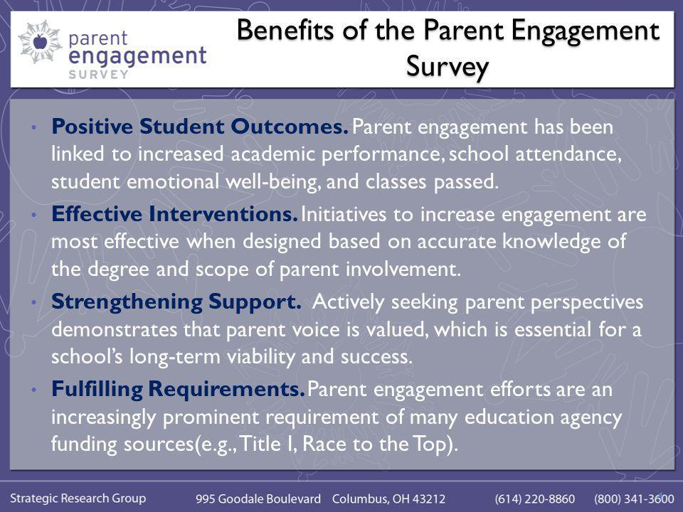 Survey Specifics The Parent Engagement Survey is a 29-item web-based questionnaire.
