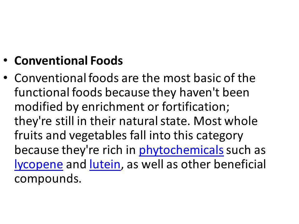 Modified Foods Modified foods have been enriched, fortified or enhanced with nutrients or other beneficial ingredients.