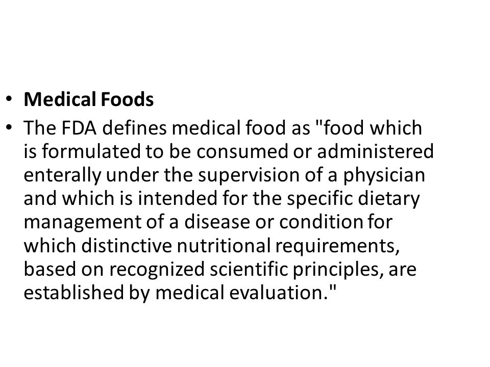 Foods for Special Dietary Use Foods for special dietary use are similar to medical foods, but they re available commercially and don t require the supervision of a health care provider.