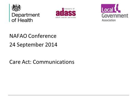 NAFAO Conference 24 September 2014 Care Act: Communications.