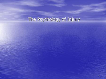 1 The Psychology of Injury 2 Psychological Variables in Injuries –Stress Higher rate of fatigue Higher rate of fatigue Reduced peripheral vision Reduced.