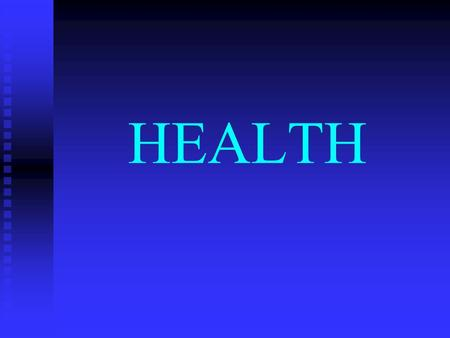 HEALTH Health – A range of states with physical, mental, emotional, spiritual, and social components. Wellness – optimal health; the top of the range.