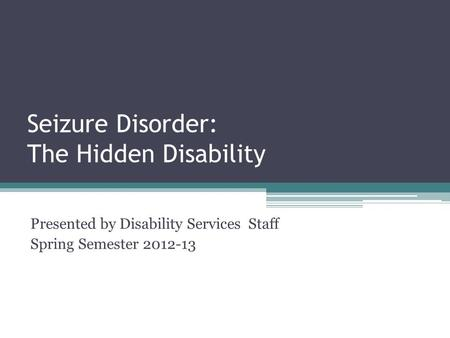 Seizure Disorder: The Hidden Disability