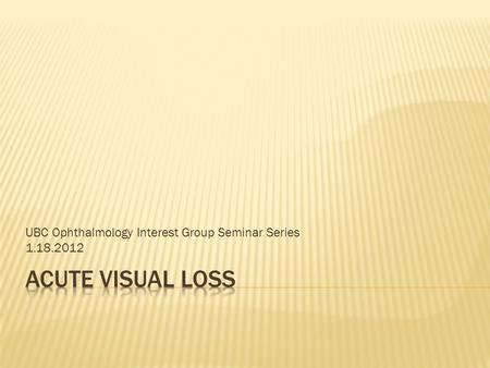 UBC Ophthalmology Interest Group Seminar Series