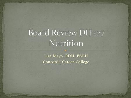 Board Review DH227 Nutrition