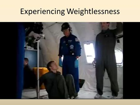 Experiencing Weightlessness. The Zero G Experience!