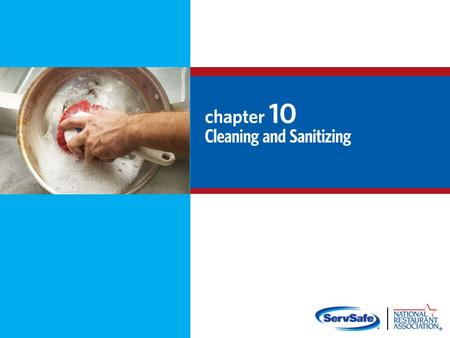 Objectives: Different methods of sanitizing and how to make sure they are effective How and when to clean and sanitize surfaces How to wash items in a.