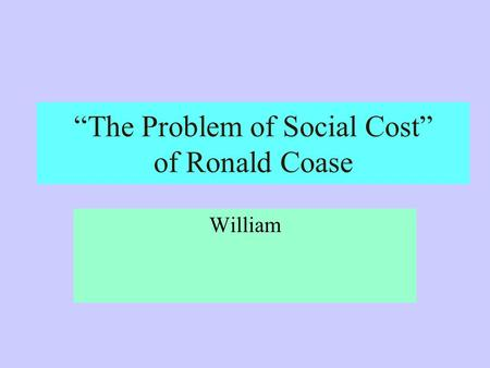 """The Problem of Social Cost"" of Ronald Coase William."