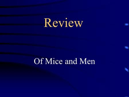 Review Of Mice and Men. Jeopardy Characters Story (1) Story(2)Story(3) Lit. Terms Q $100 Q $200 Q $300 Q $400 Q $500 Q $100 Q $200 Q $300 Q $400 Q $500.