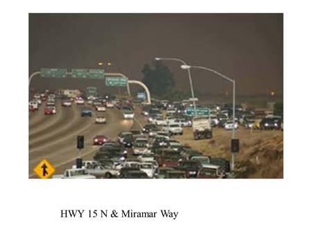 HWY 15 N & Miramar Way. The fire moves south down Oak Canyon toward the 52 freeway.