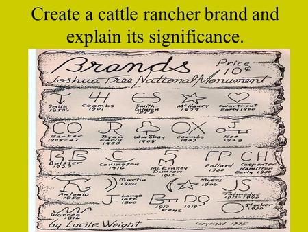 Create a cattle rancher brand and explain its significance.
