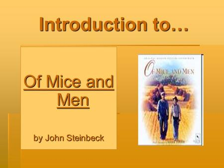 a short review of john steinbecks of mice and men John steinbeck iii was an six non-fiction books and several collections of short stories in 1962 steinbeck received the of mice and men - john steinbeck.