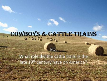 Cowboys & Cattle Trains