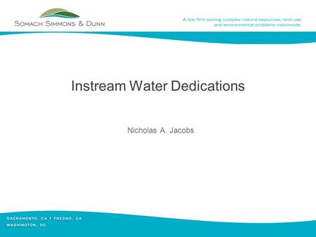 Instream Water Dedications Nicholas A. Jacobs. Section 1707 Transfers - Pros 1. Necessary for permitted or licensed rights 2. Certainty for the purchaser.