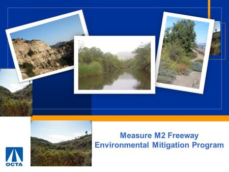 Measure M2 Freeway Environmental Mitigation Program.