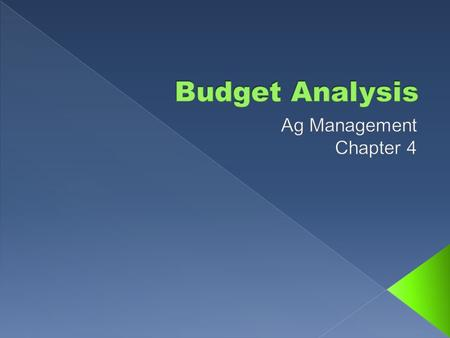  Know the factors of production  Understand what budgeting is and why it is important  Demonstrate knowledge of budgeting principles, limitations of.