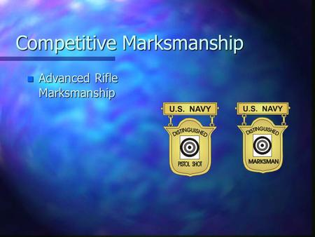 Competitive Marksmanship n Advanced Rifle Marksmanship.