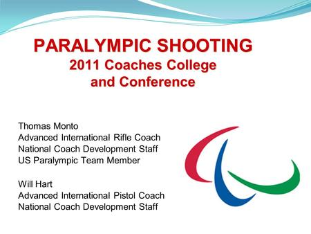 PARALYMPIC SHOOTING 2011 Coaches College and Conference