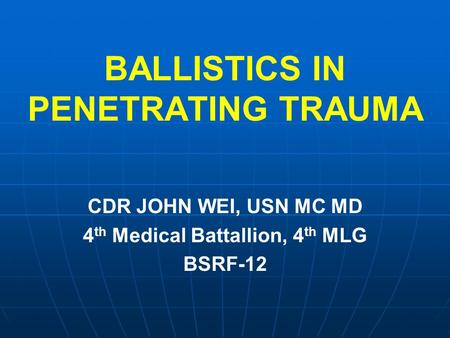 BALLISTICS IN PENETRATING TRAUMA