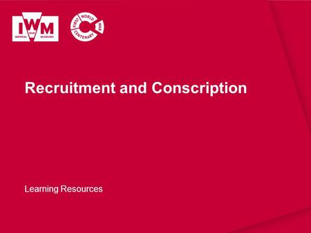 Recruitment and Conscription Learning Resources. The images in this resource can be freely used for non-commercial use in your classroom subject to the.