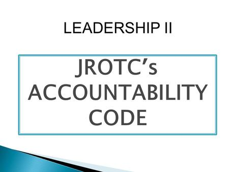JROTC's ACCOUNTABILITY CODE