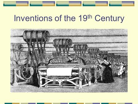 Inventions of the 19 th Century. Eli Whitney Invents the Cotton Gin.