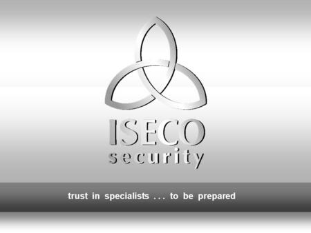 The information on this page is proprietary of ISECO and confidential. Unauthorized duplication and dissemination is prohibited. All rights for technical.