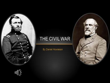 By Daniel Howieson THE CIVIL WAR SEVEN DAYS Who won? The Confederates When was it fought? June 25 – July 1,1862 16,000 out of the Union's 104,000 men.