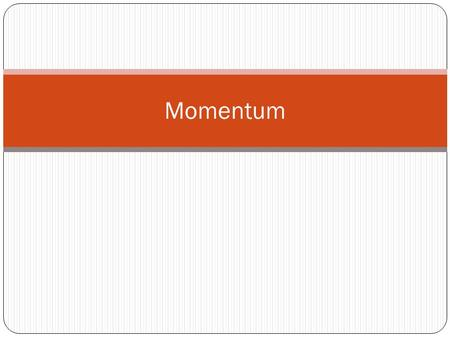 Momentum. Impulse A collision is a short-duration interaction between two objects. Collisions may appear instantaneous, but their duration, however small,