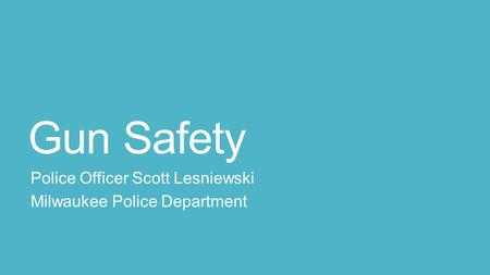 Gun Safety Police Officer Scott Lesniewski Milwaukee Police Department.