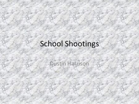 School Shootings Dustin Harrison. Facts In their study of school shootings, the Secret Service found: Most school shootings occur during the school day,