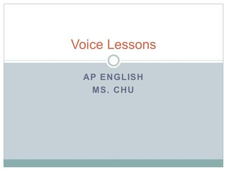 AP ENGLISH MS. CHU Voice Lessons. Introduction to Diction Diction refers to the author's choice of words. It is clear, concrete, and exact. In other words,
