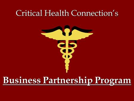 Critical Health Connection's Business Partnership Program.