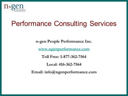 Performance Consulting Services n-gen People Performance Inc.  Toll Free: 1-877-362-7564 Local: 416-362-7564