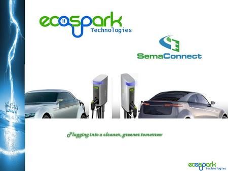 Technologies. About Us… EcoSpark Technologies is an enabler of energy infrastructure technology that specializes in the distribution, installation, and.