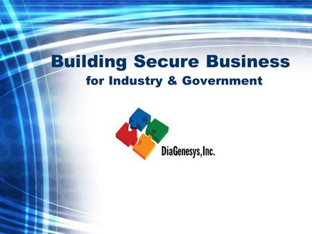 Building Secure Business for Industry & Government.