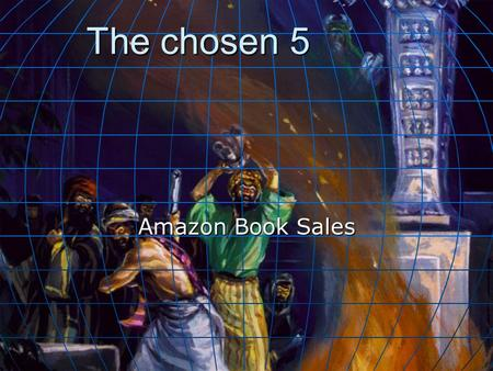 The chosen 5 Amazon Book Sales. costumers all over the world large target group 16 – 60 90/10 strategy Who needs it? Who needs it?