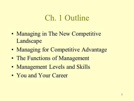 Ch. 1 Outline Managing in The New Competitive Landscape